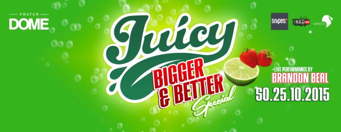 JUICY! BIGGER & BETTER!