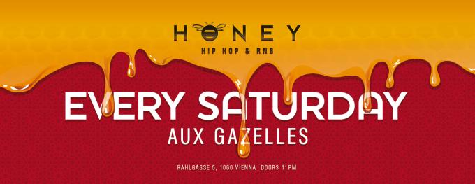 HONEY - EVERY SATURDAY @ AUX GAZELLES